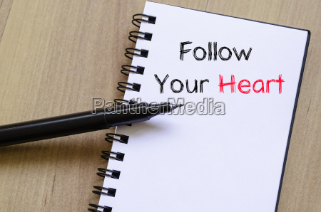 follow your heart text concept on