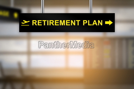 retirement plan on airport sign board