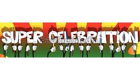 hands holding the words super celebration